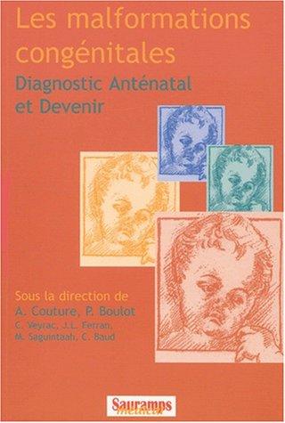 Les malformations congénitales : Diagnostic anténatal et devenir