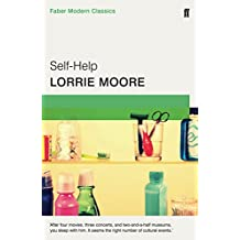 Self-Help: Faber Modern Classics by Lorrie Moore (2-Apr-2015) Paperback