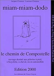Miam-miam-dodo : Le chemin de Compostelle, destiné au pélerins à pied, à bicyclette, à cheval et en automobile sur le GR 65 du Puy-en-Velay à Saint-Jean-Pied-de-Port, édition 2002