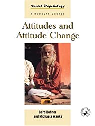 Attitudes and Attitude Change (Social Psychology a Modular Series)