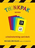 Thinkpak: A Brainstorming Card Deck by Michalko, Michael (July 6, 2006) Cards