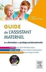 Guide de l'assistant maternel: De la formation à la pratique professionnelle