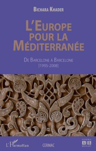 L'Europe pour la méditerranée: De ...