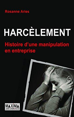 harclement-une-histoire-de-manipulation-en-entreprise