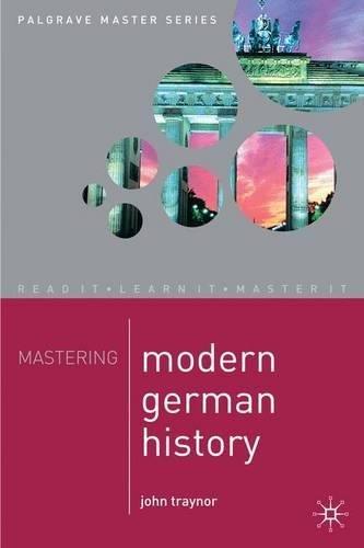 Mastering Modern German History 1864-1990 (Palgrave Master Series)