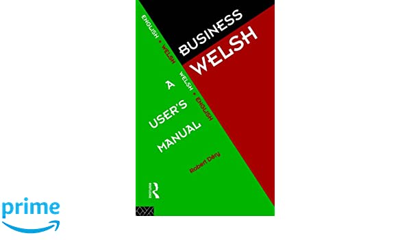 Business Welsh: A Users Manual