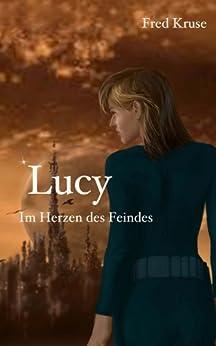 Lucy - Im Herzen des Feindes (Band 2) von [Kruse, Fred]