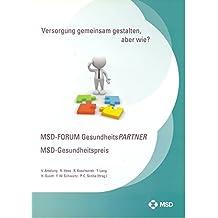 3. MSD-FORUM GesundheitsPARTNER MSD-Gesundheitspreis 2013: Versorgung gestalten. Gemeinsam mehr erreichen!