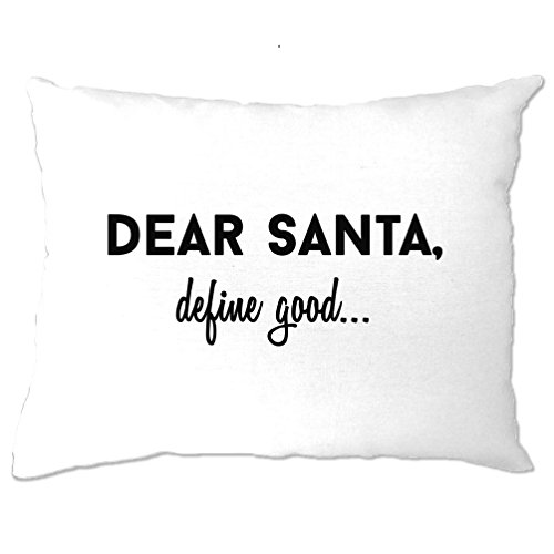 Christmas Pillow Case Bedroom Dear Santa Define Good Festive Seasonal Naughty Nice List Little Elf Helpers Good Bad tree Cool Funny Gift Present
