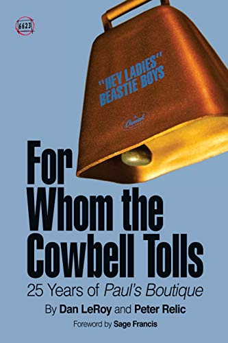 For Whom the Cowbell Tolls: 25 Years of Paul\'s Boutique (66 & 2/3, Band 2)