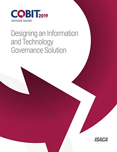 COBIT 2019 Design Guide: Designing an Information and Technology Governance Solution