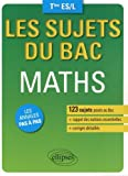 Les Sujets du Bac Maths Tles ES/L Les Annales Pas à Pas...