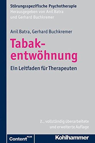 Tabakentwöhnung: Ein Leitfaden für Therapeuten (Störungsspezifische Psychotherapie)