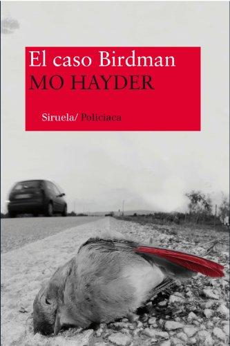 El caso Birdman (Nuevos Tiempos policiaca nº 1) por Mo Hayder