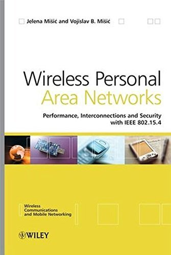 Wireless Personal Area Networks: Performance, Interconnection, and Security with IEEE 802.15.4 (Wireless Communications and Mobile Computing) by Jelena Misic (2008-01-11)