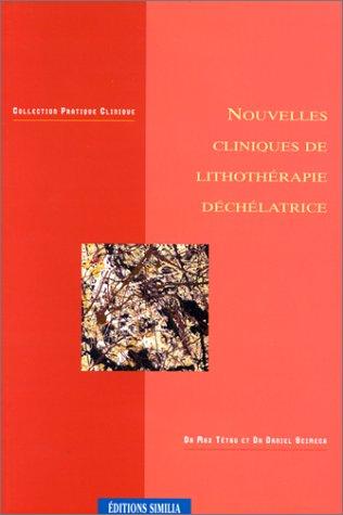 Nouvelles cliniques lithothérapie déchélatrice par M. Tétau, D. Scimeca