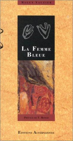 La Femme bleue. (suivi de) L'Exil