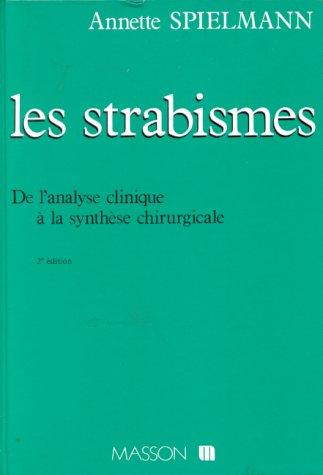 Les Strabismes : De l'analyse clinique à la synthèse chirurgicale
