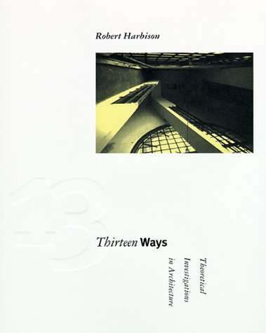 Thirteen Ways – Theoretical Investigations in Architecture (Paper)