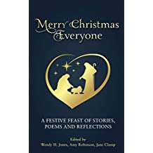 Merry Christmas, Everyone: A festive feast of stories, poems and reflections
