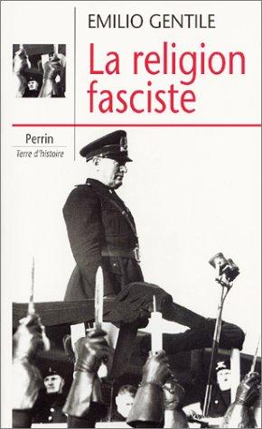 La Religion fasciste par Emilio Gentile