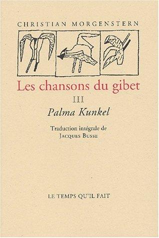 Chansons du gibet, tome 3 : Palma Kundel