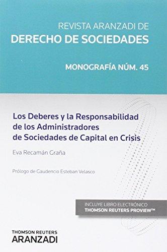 Deberes y la responsabilidad de los administradores de sociedades de capital en (Monografía - Revista Derecho Sociedades) por Eva Recamán Graña