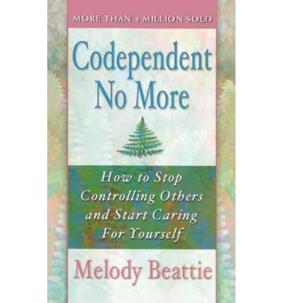 [(Codependent No More: How to Stop Controlling Others and Start Caring for Yourself)] [Author: Melody Beattie] published on (January, 1997)