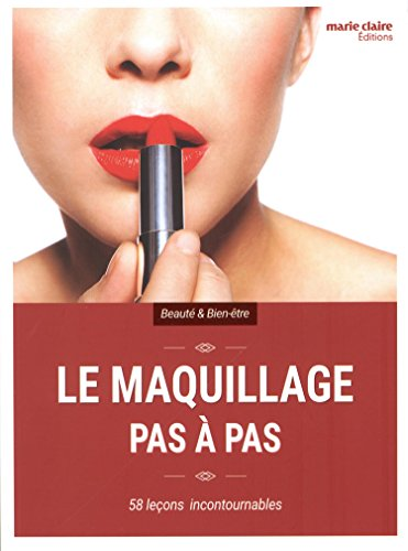 Le Maquillage Pas à Pas (Nouvelle Edition) par Marie Claire