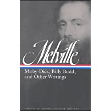 Melville: Moby-Dick, Billy Budd, and Other Writings (Library of America College Editions)
