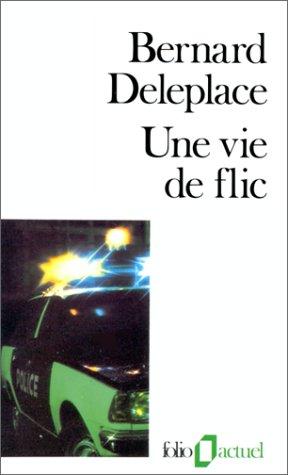 Une vie de flic par Bernard Deleplace