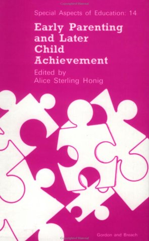 Early Parenting and Later Child Achievement