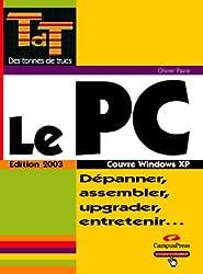 Le PC, édition 2003 : Dépanner, assembler, upgrader, entretenir...