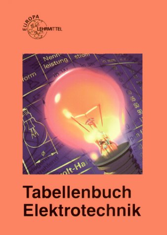 Tabellenbuch Elektrotechnik. Tabellen, Formeln, Normenanwendung. (Lernmaterialien)
