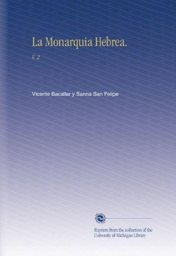 Descargar Libro La Monarquia Hebrea.: V.  2 de Vicente Bacallar y Sanna San Felipe