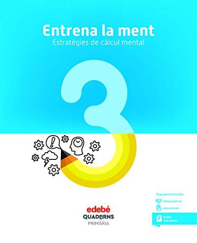 ENTRENA LA MENT. ESTRATÈGIES DE CÀLCUL MENTAL 3