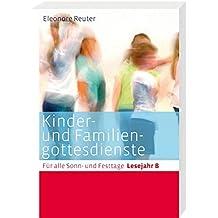 Kinder- und Familiengottesdienste für alle Sonn- und Festtage: Lesejahr B