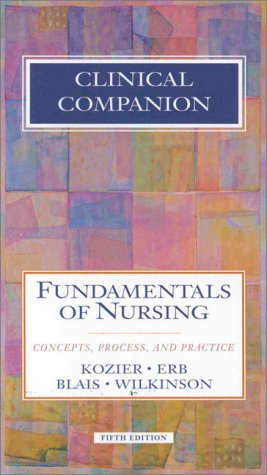 Clinical Companion to Fundamentals of Nursing: Concepts, Process