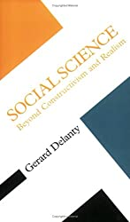 Social Science: Beyond Constructivism and Realism (Concepts in the Social Sciences)