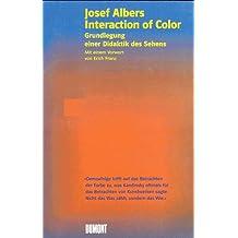 Interaction of Color. Grundlegung einer Didaktik des Sehens