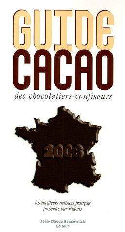 Guide cacao des chocolatiers-confiseurs par Michèle Villemur