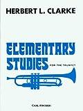 Méthodes et pédagogie CARL FISCHER CLARKE HERBERT L. - ELEMENTARY STUDIES Trompette