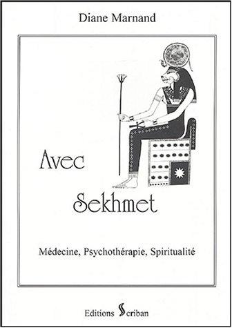 Avec Sekhmet - Médecine. psychothérapie