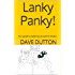 Lanky Panky