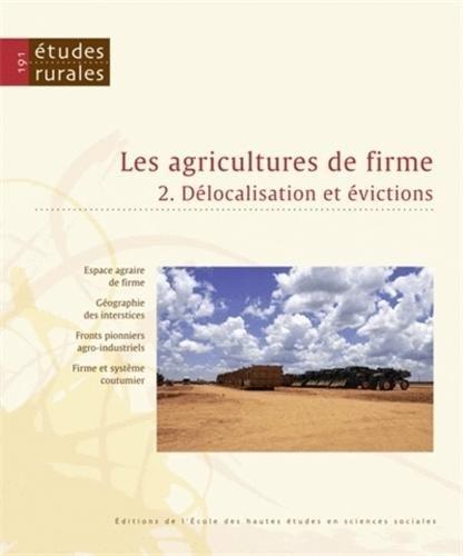 Etudes rurales, N° 191 : Les agricultures de firme : Volume 2, Délocalisation et évictions