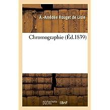 Chromographie (Éd.1839) (Arts)