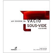 La Cocina Al Vacío. Sous-Vide Cuisine - Edición Bilingüe