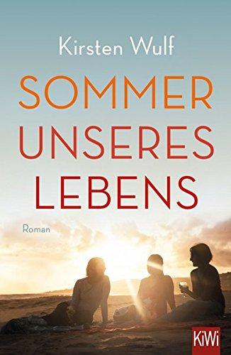 Sommer unseres Lebens: Roman