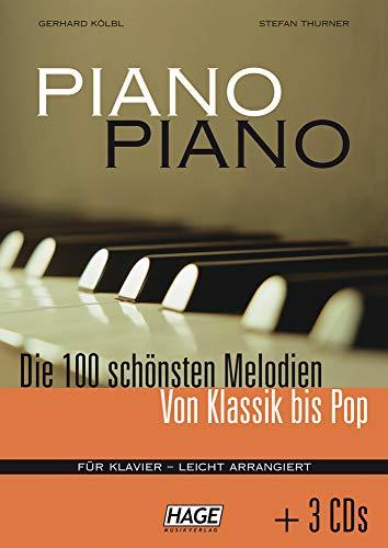 Piano Piano (mit 3 CDs): Die 100 schönsten Melodien von Klassik bis Pop - Leicht arrangiert