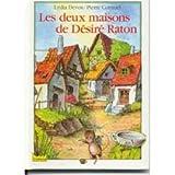 LES DEUX MAISONS DE DESIRE RATON